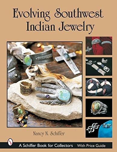 Evolving Southwest Indian Jewelry: Schiffer, Nancy N