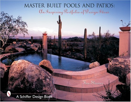 Master Built Pools and Pati: An Inspiring Portfolio of Design Ideas: Tina Skinner