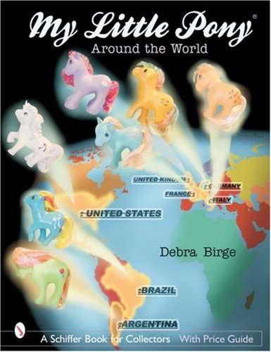 9780764317491: My Little Pony(r) Around the World (Schiffer Book for Collectors with Price Guide)
