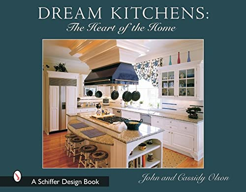 9780764317576: Dream Kitchens: The Heart of the Home