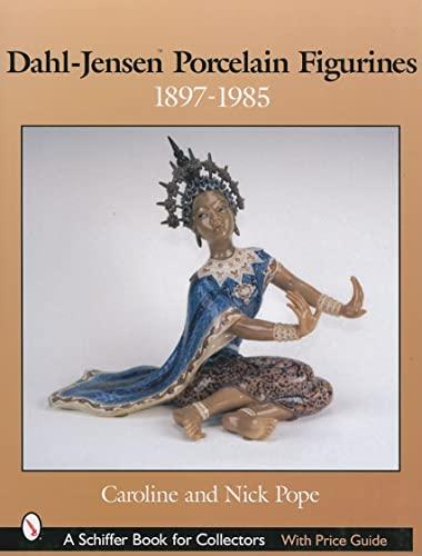 9780764317606: Dahl-Jensen Porcelain Figurines: 1897-1985 (A Schiffer Book for Collectors)