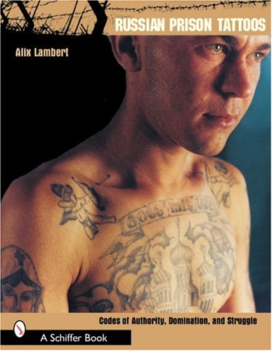 9780764317644: Russian Prison Tattoos: Codes of Authority, Domination, and Struggle