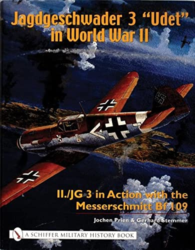 9780764317743: Jagdgeschwader 3 Udet in World War II II./JG 3 in Action with the Messerschmitt Bf 109 (Schiffer Military History Book)