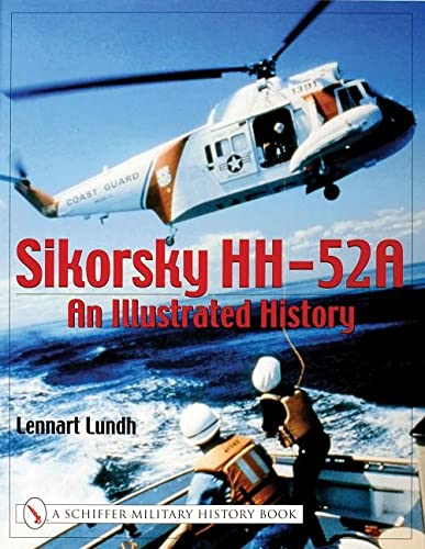 Sikorsky HH-52A: An Illustrated History (Schiffer Military History Book)