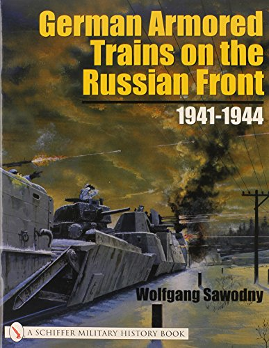 9780764317835: German Armored Trains on the Russian Front 1941-1944