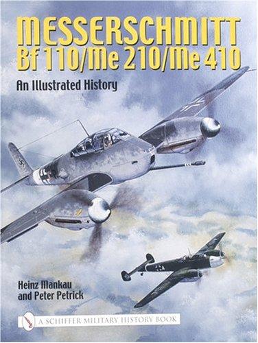 9780764317842: Messerschmitt Bf 110/Me 210/Me 410: An Illustrated History