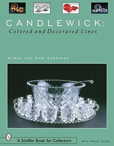 Candlewick: Colored And Decorated Lines (Schiffer Book for Collectors): Garrison, Myrna, Garrison, ...