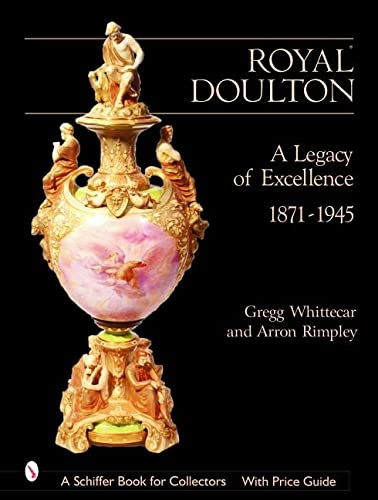 9780764317972: Royal Doulton: A Legacy of Excellence 1871-1945