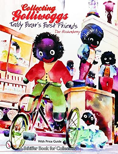 9780764318023: Collecting Golliwoggs: Teddy Bear's Best Friends (Schiffer Book for Collectors)