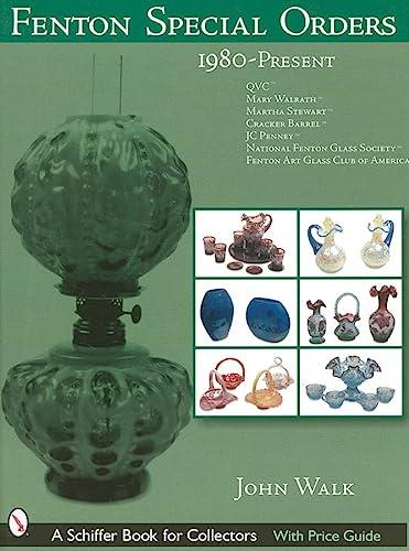 9780764318139: Fenton Special Orders, 1980-present: Qvc, Mary Walrath, Martha Stewart, Cracker Barrel, Jc Penney, National Fenton Glass Society And Fenton Art Glass Club of America