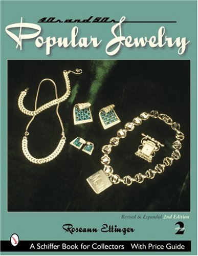 Forties & Fifties Popular Jewelry (Schiffer Book for Collectors): Ettinger, Roseann