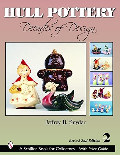 9780764318207: Hull Pottery: Decades of Design (Schiffer Book for Collectors)
