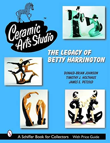 Ceramics Arts Studio: The Legacy of Betty Harrington (Hardback): Donald-Brian Johnson, Timothy J. ...