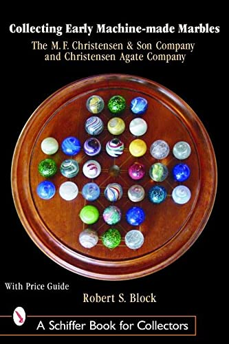 9780764318276: Collecting Early Machine-Made Marbles: The M. F. Christensen & Son Company and Christensen Agate Company