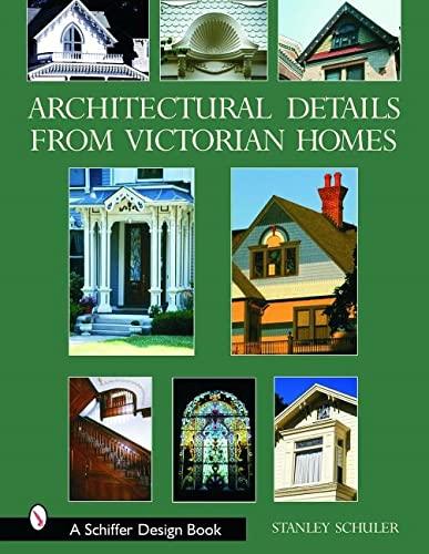 9780764318290: Architectural Details from Victorian Homes (Schiffer Design Books)