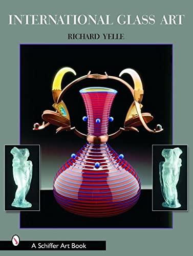 9780764318344: International Glass Art (Schiffer Art Book)