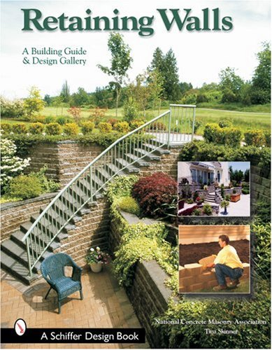 9780764318368: Retaining Walls: A Building Guide and Design Gallery (Schiffer Books)