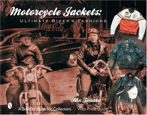 9780764318498: Motorcycle Jackets: Ultimate Bikers's Fashions (Schiffer Book for Collectors)