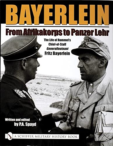 Bayerlein: From Afrikakorps to Panzer Lehr: P. A. Spayd