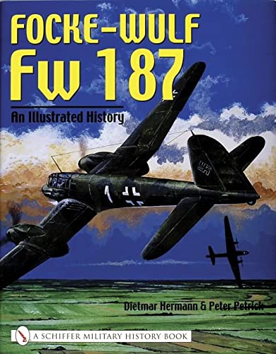 9780764318719: Focke-Wulf Fw 187: An Illustrated History
