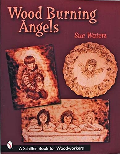 9780764318801: Wood Burning Angels (Schiffer Book for Woodworkers)