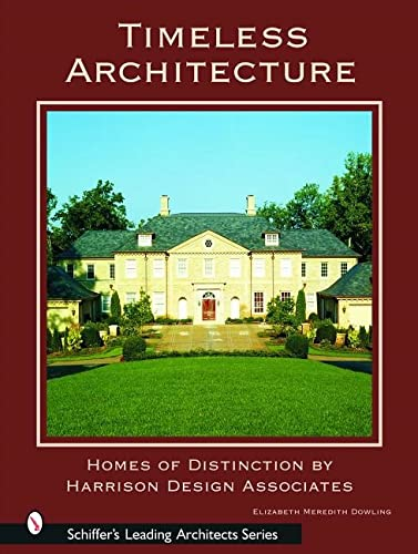 9780764318955: Timeless Architecture: Home of Distinction by Harrison Design Associates