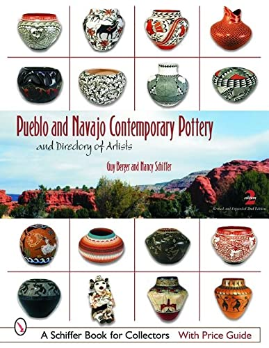 Pueblo And Navajo Contemporary Pottery: And Directory of Artists (Schiffer Book for Collectors) 2...