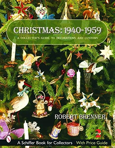 9780764318993: Christmas: 1940-1959: A Collector's Guide to Decorations and Customs (Schiffer Book for Collectors with Price Guide)