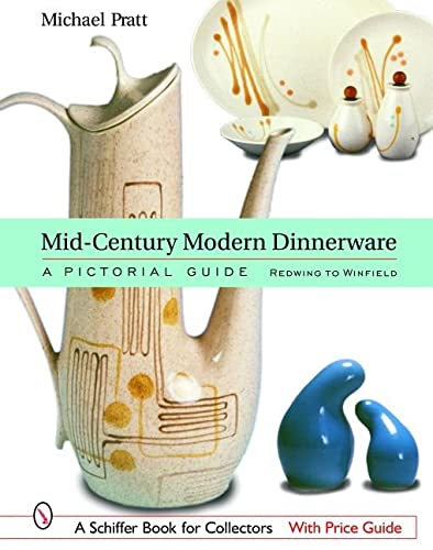 9780764319143: Mid-Century Modern Dinnerware: A Pictorial Guide: Red Wing to Winfield (Schiffer Book for Collectors)