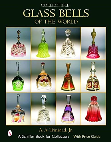 9780764319181: Collectible Glass Bells of the World (Schiffer Book for Collectors)