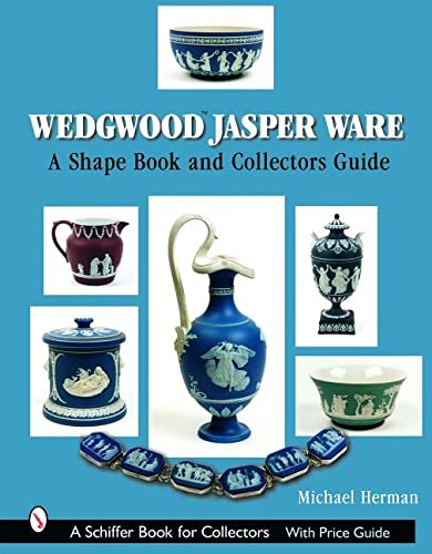 Wedgwood Jasper Ware: A Shape Book and Collector's Guide: Michael Herman