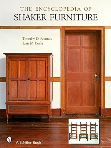 The Encyclopedia of Shaker Furniture: Timothy D Rieman