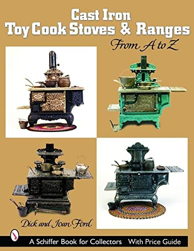Cast Iron Toy Cook Stoves and Ranges: Ford, Dick