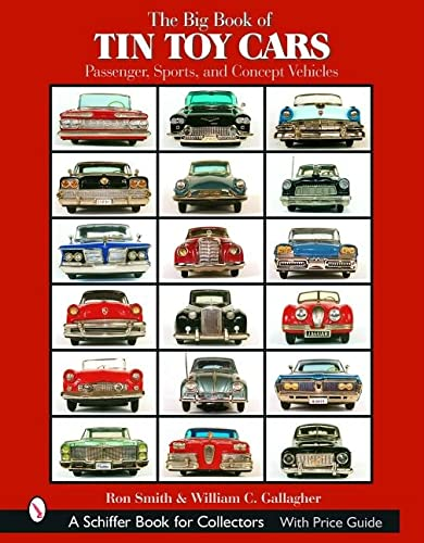 9780764319488: The Big Book of Tin Toy Cars: Passenger, Sports, and Concept Vehicles: Passenger,Sports,and Concept Vehicles