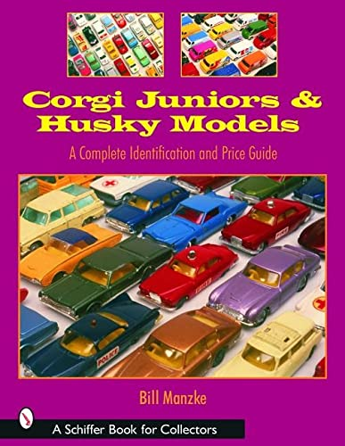 9780764319518: Corgi Juniors and Husky Models: A Complete Identification and Price Guide (Schiffer Book for Collectors)