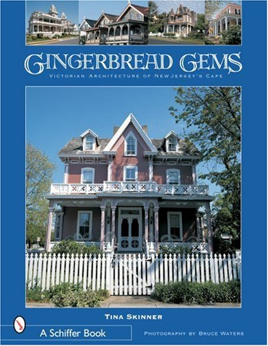 9780764319716: Gingerbread Gems: Victorian Architecture of Cape May (Schiffer Books)