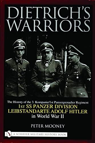 DIETRICH'S WARRIORS - THE HISTORY OF THE 3.KOMPANIE - 1ST PANZERGRENADIER REGIMENT/1ST SS...