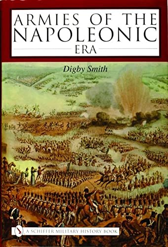 Armies of the Napoleonic Era. Schiffer Military History: Smith, Digby