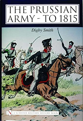 9780764319907: The Prussian Army - To 1815