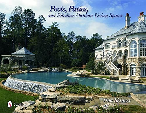 Pools, Patios, and Fabulous Outdoor Living Spaces: Skinner