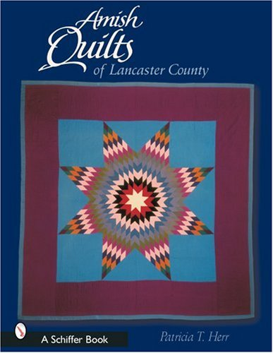 Amish Quilts of Lancaster County (Paperback): Patricia T. Herr