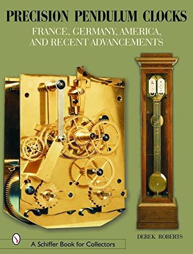 9780764320217: PRECISION PENDULUM CLOCKS: Volume 2 (Schiffer Book for Collectors)