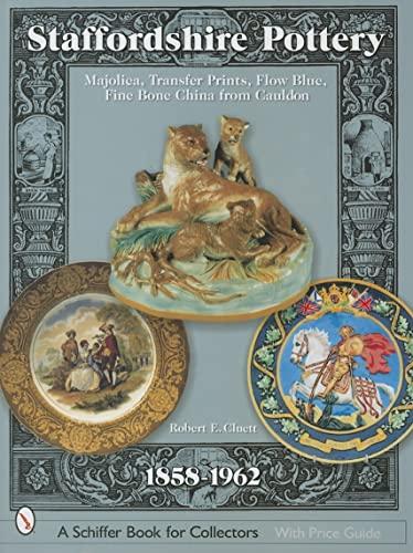 Staffordshire Pottery: 1858-1962: Majolica, Transfer Prints, Flow Blue, Fine Bone China from ...