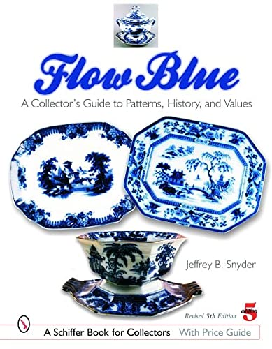 9780764320354: Flow Blue: A Collector's Guide to Patterns, History, And Values