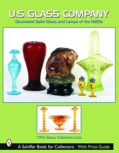 9780764320484: U.S. Glass Co.: Decorated Satin Glass and Lamps of the 1920s (Schiffer Book for Collectors)