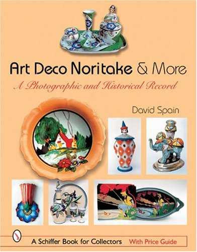9780764320491: Art Deco Noritake & More: A Photographic and Historical Record (Schiffer Book for Collectors)