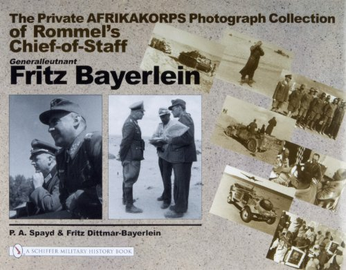 9780764320651: The Private Afrikakorps Photograph Collection of Rommel's Chief-Of Staff Generalleutnant Fritz Bayerlein