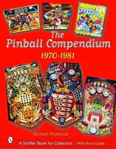 The Pinball Compendium: 1970-1981 (Hardback): Michael Shalhoub