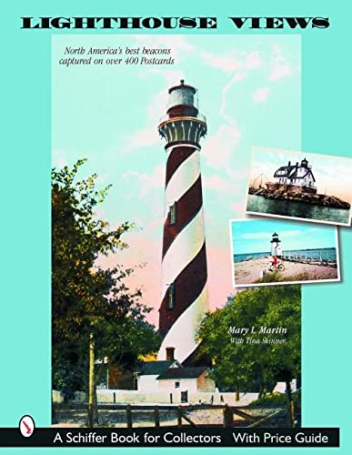 9780764320873: Lighthouse Views: The United States' Best Beacons, as Captured on Over 400 Postcards (Schiffer Book for Collectors)