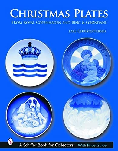 9780764320897: Christmas Plates: From Royal Copenhagen and Bing and Grondahl (Schiffer Book for Collectors)